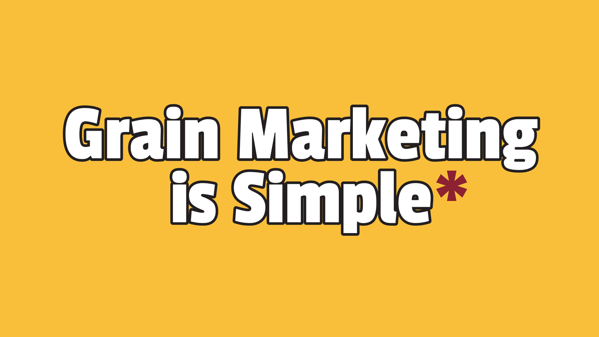 Grain Marketing is Simple