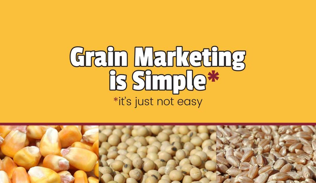Grain Marketing is Simple (it's just not easy)